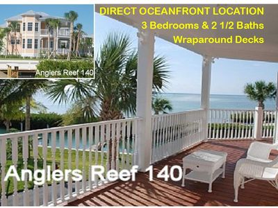 Anglers Reef 140 Truly OceanFRONT 3BR 2.5 BA - Panoramic Ocean views throughout!