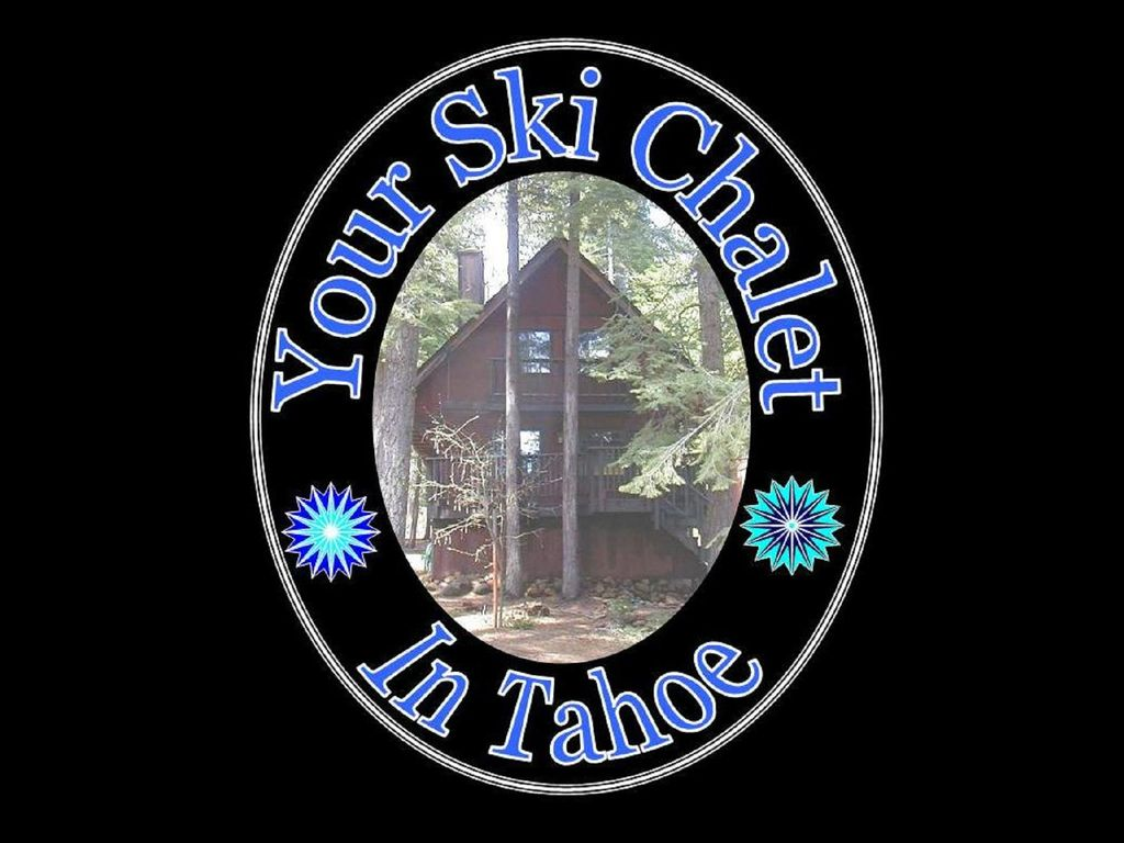 Your chalet in Tahoe~