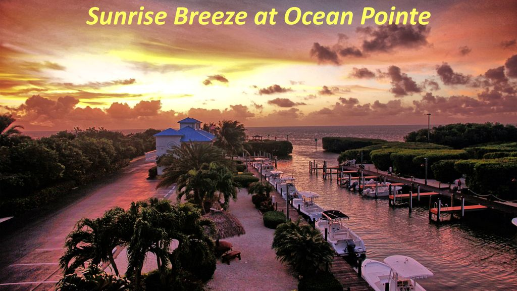 Sunrise Breeze At Ocean Pointe Awesome Marina And Ocean