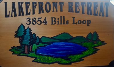 Welcome to Lakefront Retreat! Sign at the end of the driveway