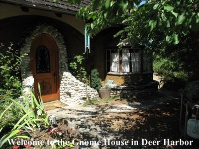 Welcome to the Gnome House in sunny Deer Harbor, Orcas Island Washington State.