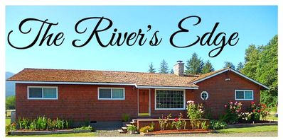 Welcome to The River's Edge - Lake Quinault's #1 Get-Away!