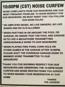 Please review our noise curfew. We love and respect our neighbors. You must also