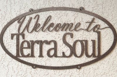 Welcome Guests to Terra Soul - not just a place, but a feeling.