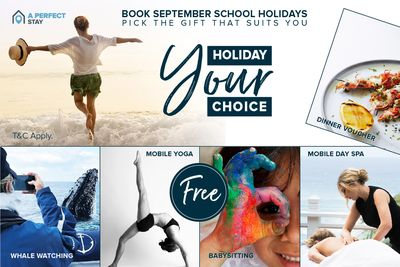 YOUR HOLIDAY, YOUR CHOICE – SEPT SCHOOL HOLIDAY PROMOTION